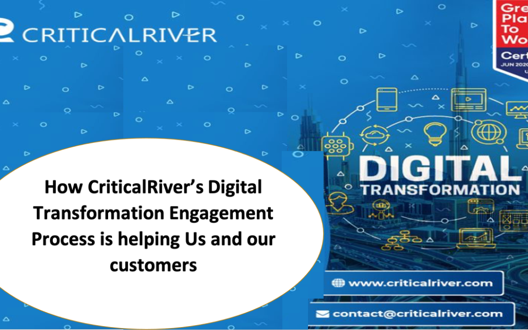 How CriticalRiver's Digital Transformation Engagement Process is helping Us and our customers
