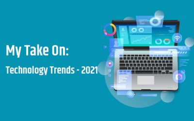 My Take on Technology Trends in 2021